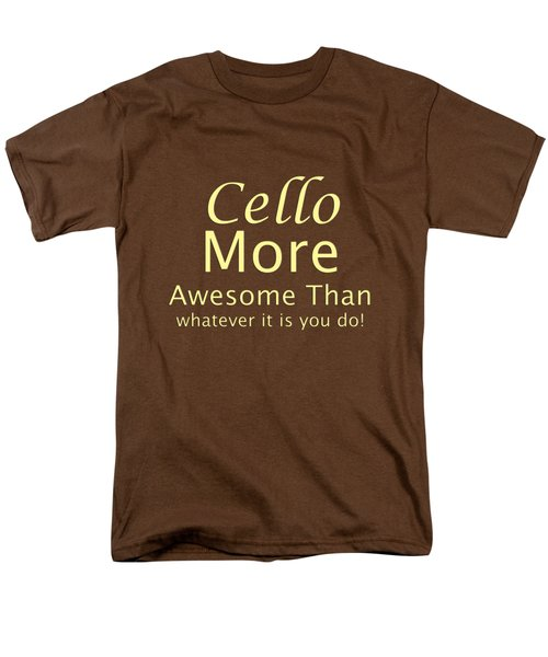 Cellos More Awesome Than You 5568.02 Men's T-Shirt  (Regular Fit) by M K  Miller