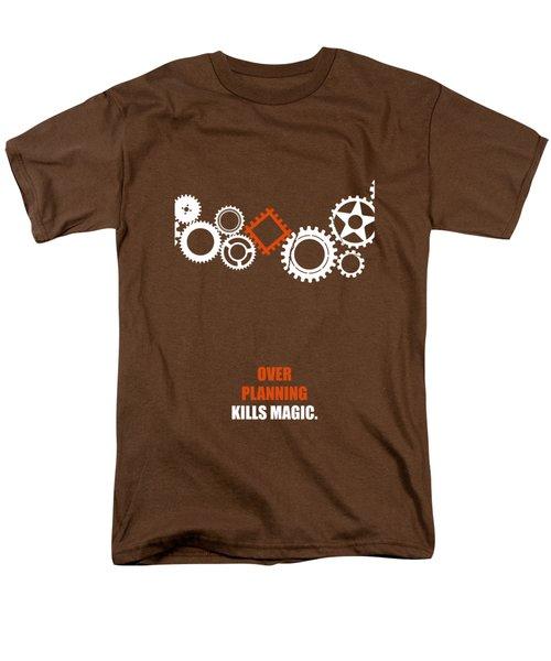 Over Planning Kills Magic Inspirational Quotes Poster Men's T-Shirt  (Regular Fit)