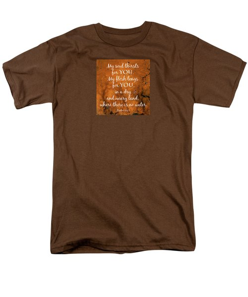 Psalm 63 My Soul Thirsts Men's T-Shirt  (Regular Fit) by Denise Beverly