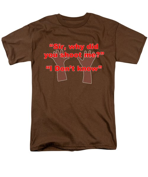 Why Did You Shoot Me? Men's T-Shirt  (Regular Fit) by David Blank