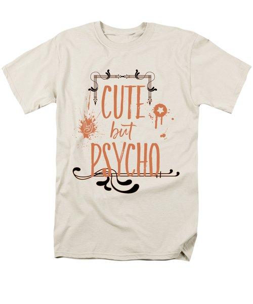 Cute But Psycho Men's T-Shirt  (Regular Fit) by Melanie Viola