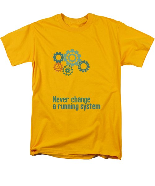 Never Change A Running System Men's T-Shirt  (Regular Fit) by Jutta Maria Pusl