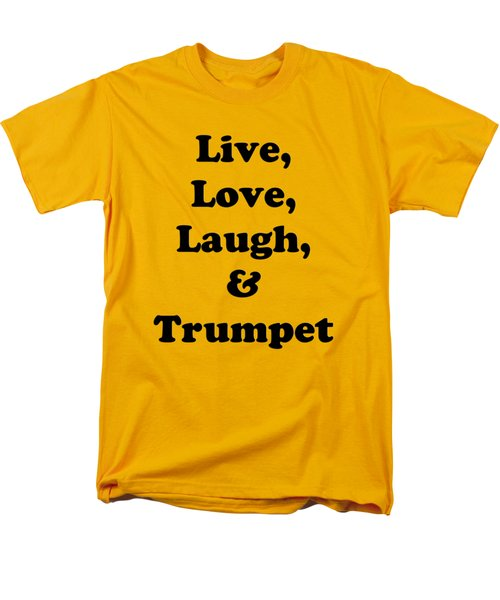 Live Love Laugh And Trumpet 5605.02 Men's T-Shirt  (Regular Fit) by M K  Miller