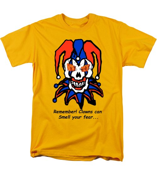 Remember Clowns Can Smell Your Fear Men's T-Shirt  (Regular Fit) by Jeff Folger