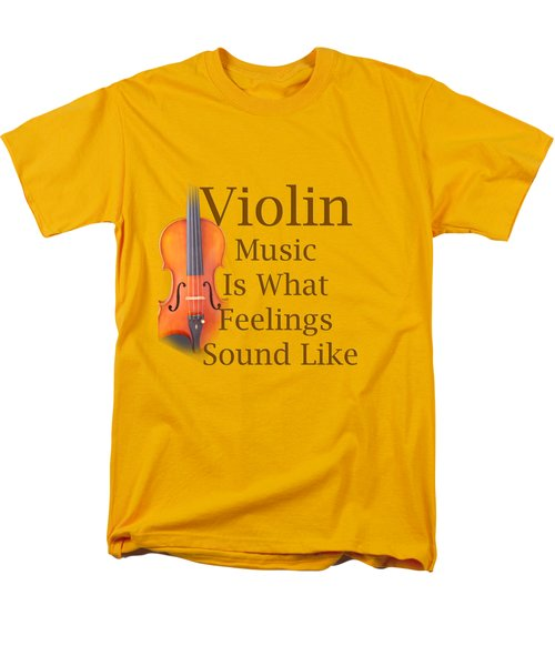 Violin Is What Feelings Sound Like 5588.02 Men's T-Shirt  (Regular Fit) by M K  Miller