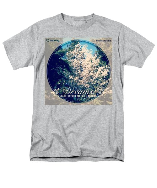 Dreams Make Us Who We Will Become Men's T-Shirt  (Regular Fit) by Anna Porter