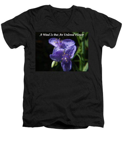 A Weed Is But An Unloved Flower Men's V-Neck T-Shirt