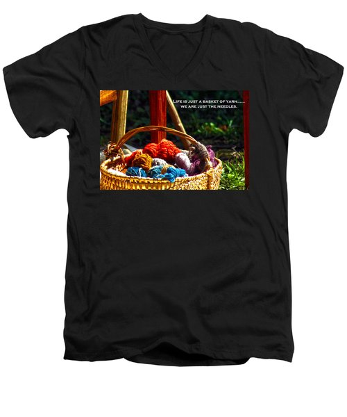Men's V-Neck T-Shirt featuring the photograph Life Is Just A Basket Of Yarn by Lesa Fine
