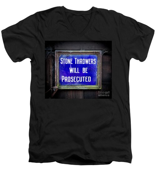 Stone Throwers Be Warned Men's V-Neck T-Shirt