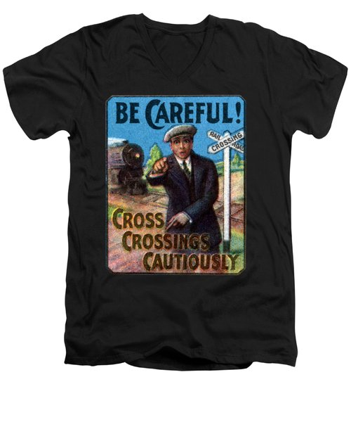1910 Be Careful At Railroad Crossings Men's V-Neck T-Shirt