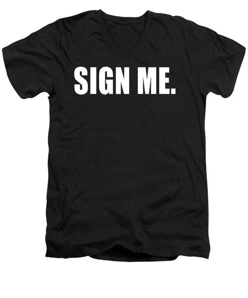 Sign Me Men's V-Neck T-Shirt by Chief Hachibi