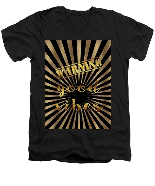 Men's V-Neck T-Shirt featuring the painting Elegant Gold Warning Good Vibes Typography by Georgeta Blanaru