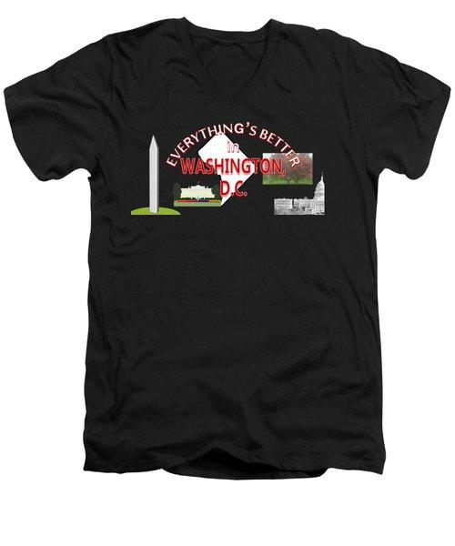 Everything's Better In Washington, D.c. Men's V-Neck T-Shirt