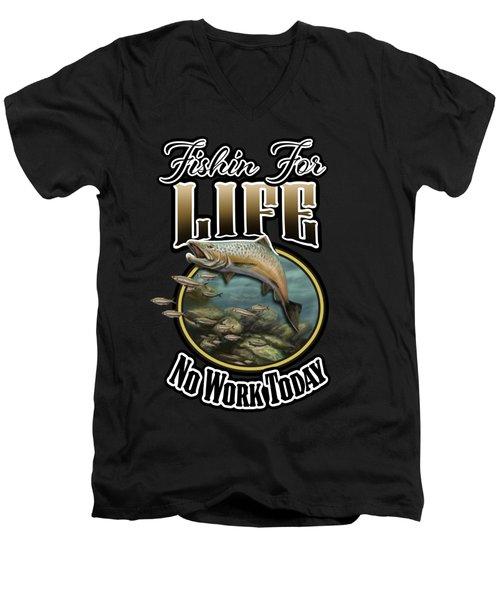 Fishin For Life Men's V-Neck T-Shirt