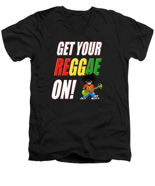 Get Your Reggae On Men's V-Neck T-Shirt