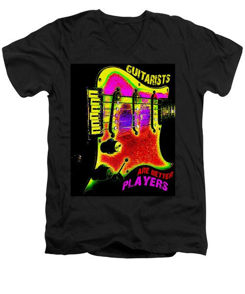 Men's V-Neck T-Shirt featuring the photograph Guitarists Are Better Players by Guitar Wacky