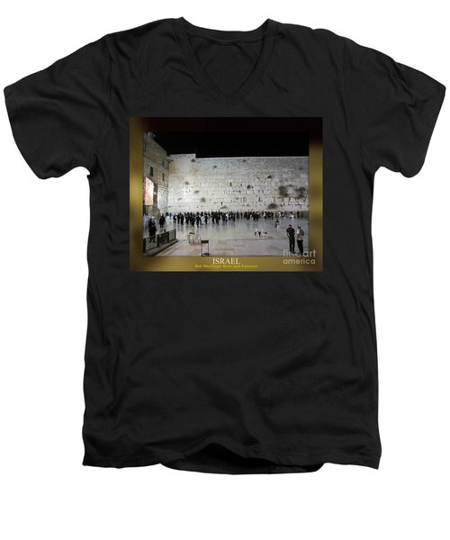 Israel Western Wall - Our Heritage Now And Forever Men's V-Neck T-Shirt