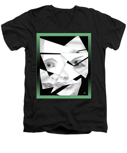 It's Not You It's Me Men's V-Neck T-Shirt