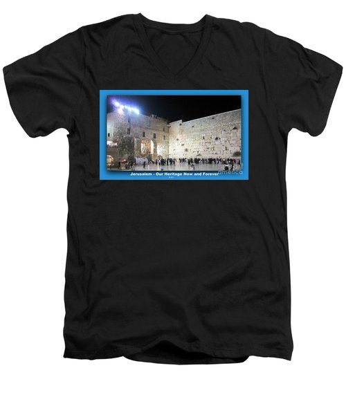 Jerusalem Western Wall - Our Heritage Now And Forever Men's V-Neck T-Shirt