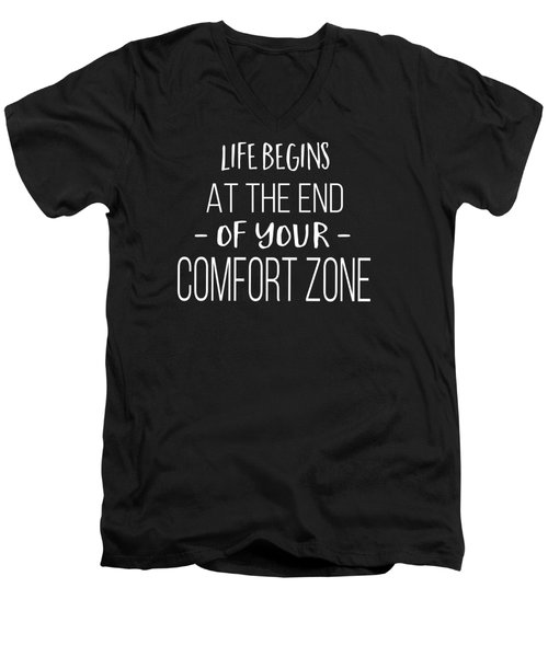 Life Begins At The End Of Your Comfort Zone Tee Men's V-Neck T-Shirt
