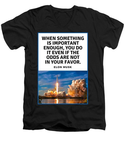 Motivational Quote Elon Musk Falcon Heavy Rocket Launch Men's V-Neck T-Shirt