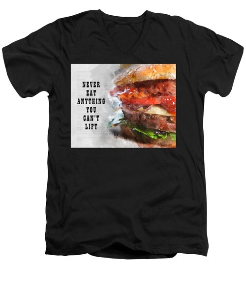 Never Eat Anything You Cant Lift Men's V-Neck T-Shirt