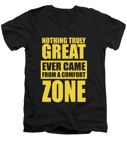 Nothing Great Ever Came From A Comfort Zone Life Inspirational Quotes Poster Men's V-Neck T-Shirt