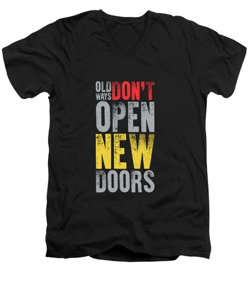 Old Ways Don't Open New Doors Gym Quotes Poster Men's V-Neck T-Shirt