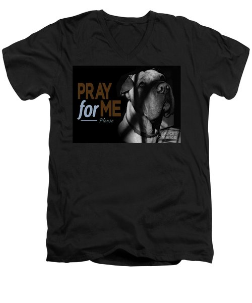 Please Pray For Me Men's V-Neck T-Shirt
