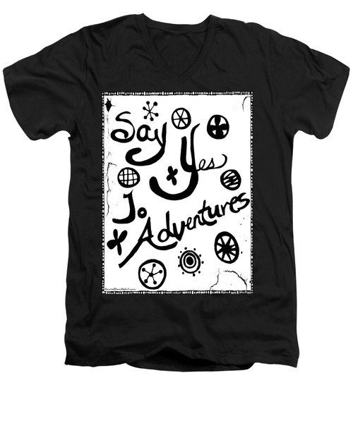 Say Yes To Adventures Men's V-Neck T-Shirt