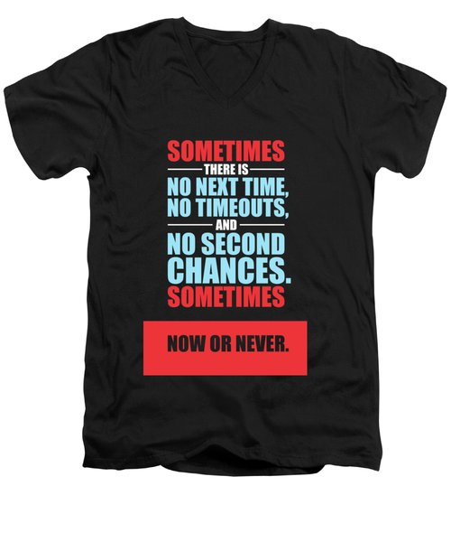 Sometimes There Is No Next Time No Timeouts Gym Motivational Quotes Poster Men's V-Neck T-Shirt