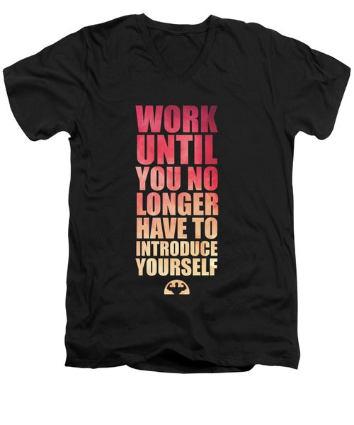 Work Until You No Longer Have To Introduce Yourself Gym Inspirational Quotes Poster Men's V-Neck T-Shirt