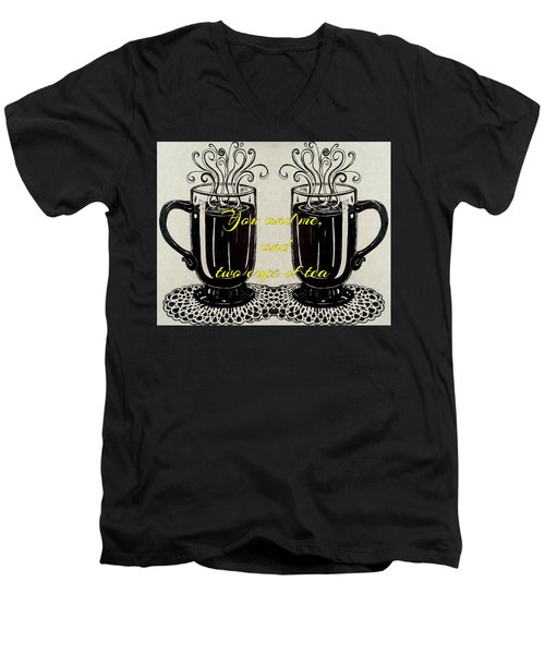 You And Me, And Two Cups Of Tea Men's V-Neck T-Shirt