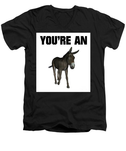 You're An Ass Men's V-Neck T-Shirt by Esoterica Art Agency