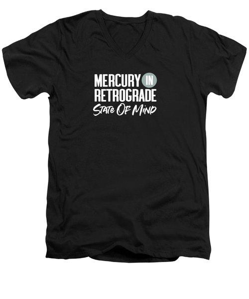 Mercury In Retrograde State Of Mind- Art By Linda Woods Men's V-Neck T-Shirt