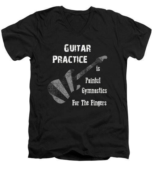 Guitar Practice Is Painful Men's V-Neck T-Shirt