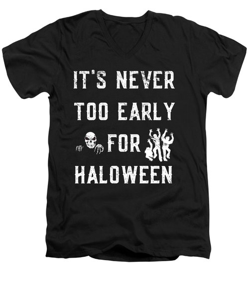 Never Too Early For Halloween Men's V-Neck T-Shirt