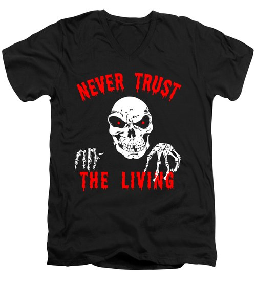 Never Trust The Living Halloween Men's V-Neck T-Shirt