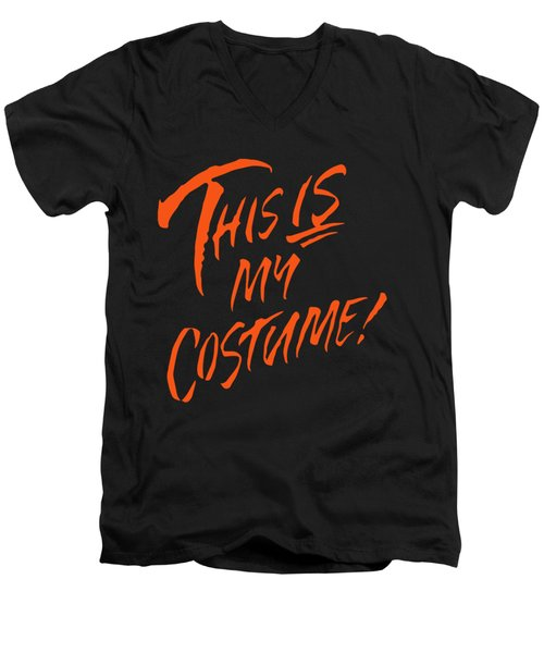 This Is My Halloween Costume Men's V-Neck T-Shirt