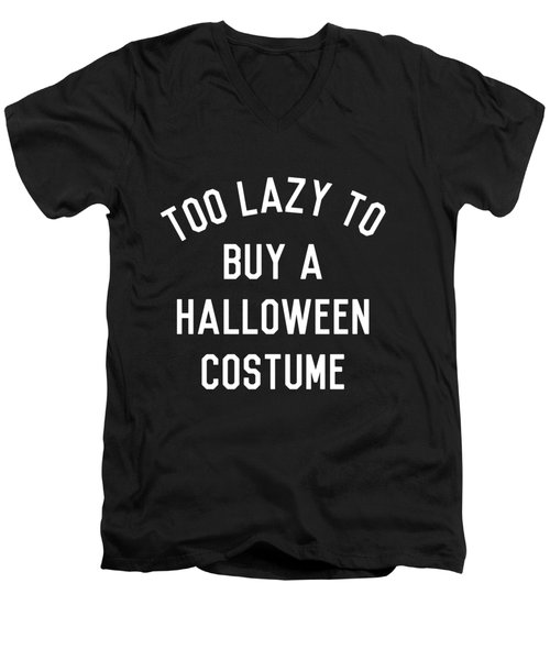 Too Lazy To Buy A Halloween Costume Men's V-Neck T-Shirt