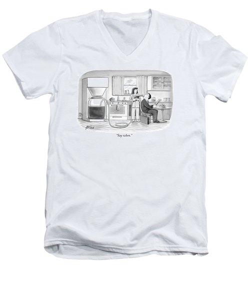 Say When Men's V-Neck T-Shirt