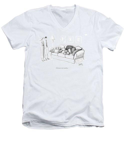 I'd Like You To Meet My Pillows Men's V-Neck T-Shirt
