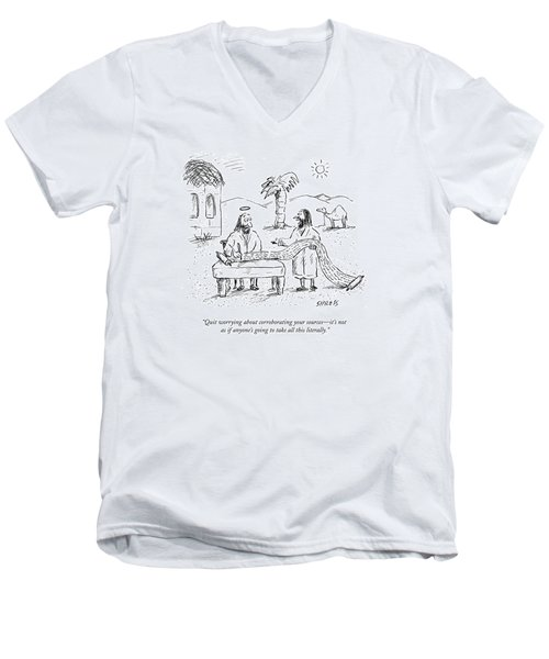 Quit Worrying About Corroborating Your Sources - Men's V-Neck T-Shirt