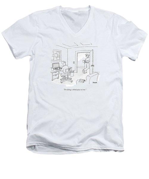 I'm Doing A Think Piece On Me Men's V-Neck T-Shirt