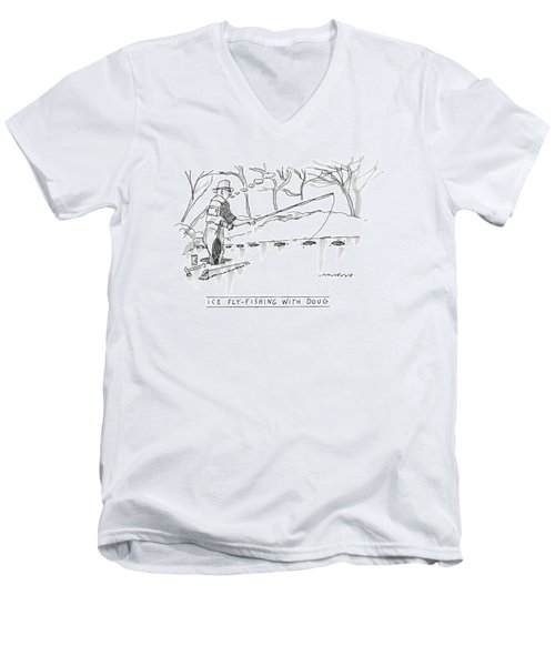Ice Fly-fishing With Doug Men's V-Neck T-Shirt