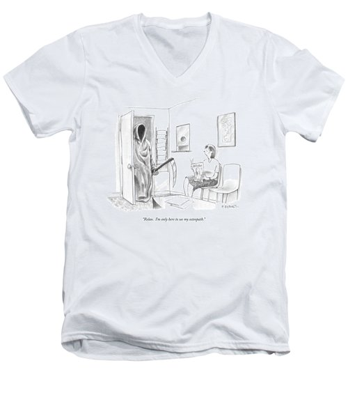 Relax.  I'm Only Here To See My Osteopath Men's V-Neck T-Shirt