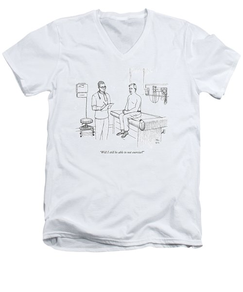 Will I Still Be Able To Not Exercise? Men's V-Neck T-Shirt