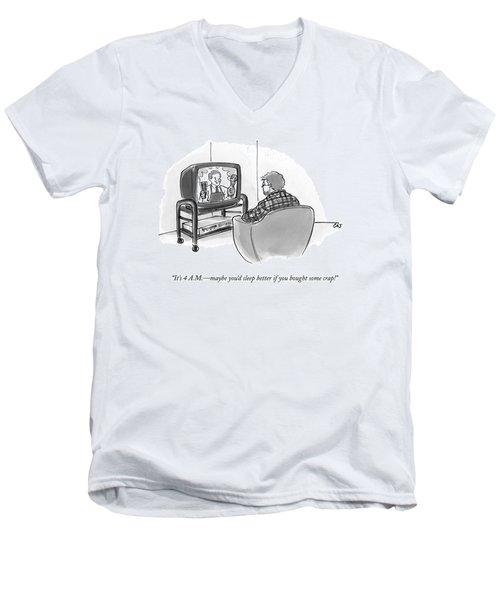 It's 4 A.m. - Maybe You'd Sleep Better If Men's V-Neck T-Shirt