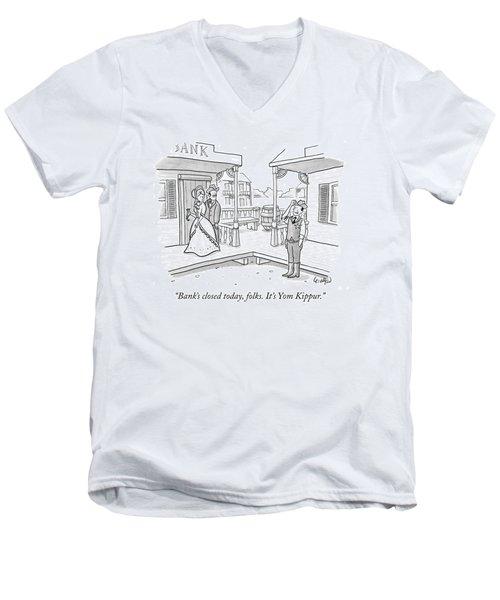 Bank's Closed Today Men's V-Neck T-Shirt