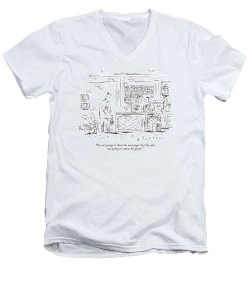 I'm Not Going To Shoot The Messenger Men's V-Neck T-Shirt
